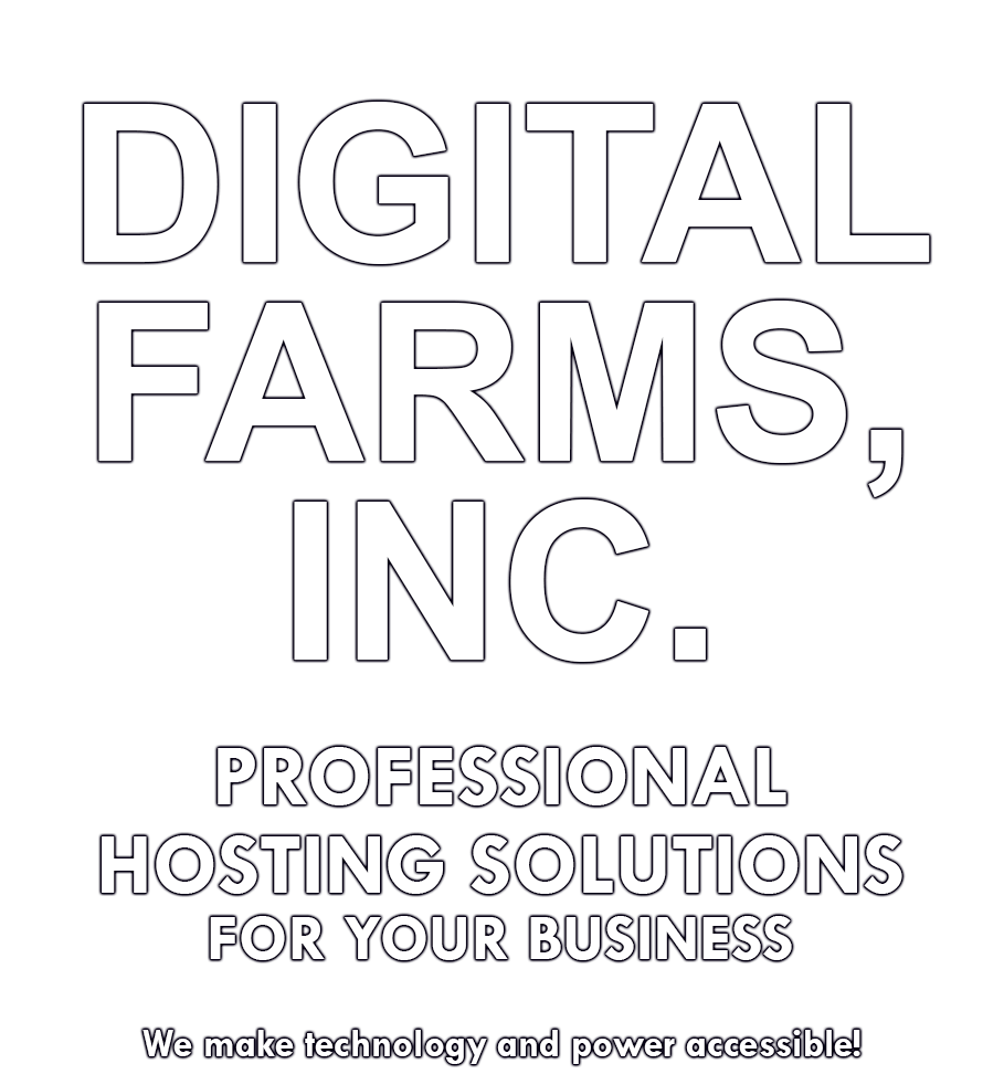 Digital Farms, Inc. Professional Hosting Solutions For Your Business